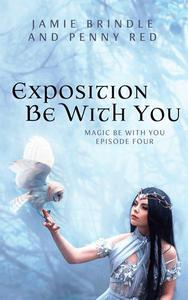 Exposition Be With You