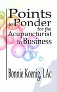 Points to Ponder for the Acupuncturist in Business