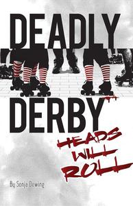 Deadly Derby: Heads Will Roll