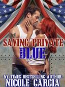 Saving Private Blue (A Soldier to Love Book 1)