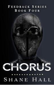 Chorus: Feedback Serial Book Four