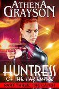 Huntress of the Star Empire Part 3 The Catch