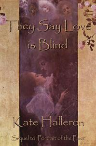 They Say Love is Blind