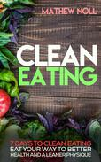 Clean Eating: 7 Days to Clean Eating