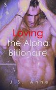 Loving the Alpha Billionaire 3