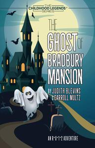The Ghost of Bradbury Mansion