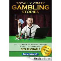 Totally Crazy Gambling Stories