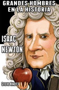 Isaac Newton: Grandes Hombres en la Historia