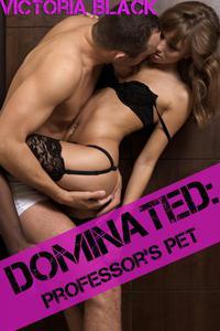 Dominated: Professor's Pet (BDSM Rough Anal Domination Sex)