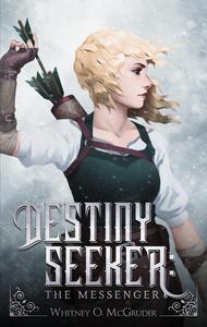 Destiny Seeker: The Messenger