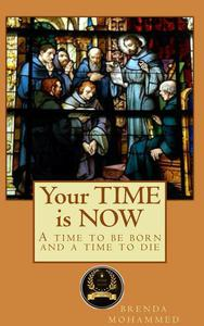 Your Time is Now: A Time to be Born and a Time to Die