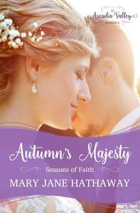 Autumn's Majesty: Seasons of Faith Book Two