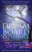 The Dream Board Experience Your Map to Happiness Power Up Your Imagination in 8 Simple Steps