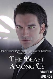 The Beast Among Us (Paranormal BBW Billionaire Erotic Romance Alpha Wolf Mate)