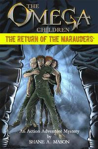 The Omega Children - The Return of the Marauders