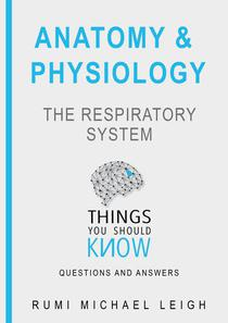 "Anatomy and Physiology ""The Respiratory System"""