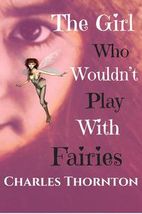 The Girl Who Wouldnt' Play With Fairies
