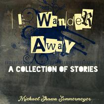 I Wander Away