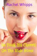 He Took My Cherry On The Ride Home (Babysitter First Time Erotica)