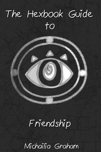 The Hexbook Guide to Friendship