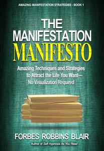 The Manifestation Manifesto