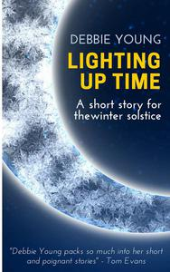 Lighting Up Time: A Short Story for the Winter Solstice