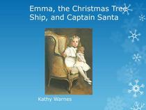 Emma, the Christmas Tree Ship, and Captain Santa