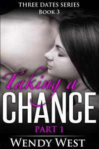 Taking a Chance Part 1: Three Dates Series Book 3