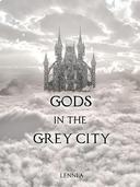 Gods in the Grey City