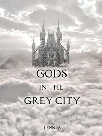 Gods in the Grey City