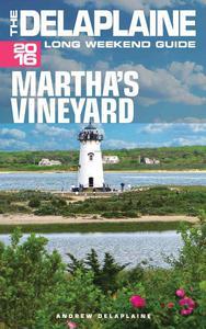 Martha's Vineyard - The Delaplaine 2016 Long Weekend Guide