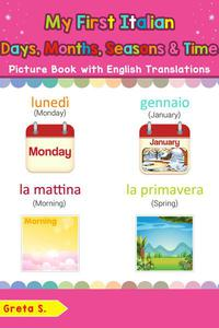 My First Italian Days, Months, Seasons & Time Picture Book with English Translations