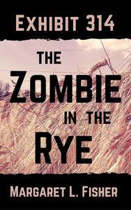 Exhibit 314: The Zombie in the Rye