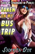 Taken by Strangers in Public on my Bus Trip