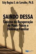 Saindo Dessa: Caderno de Recuperação de Maus-Trato e Violência Familiar