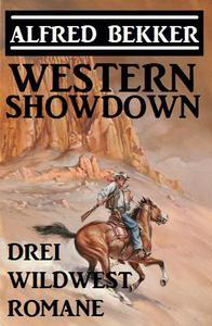 Western Showdown: Drei Wildwest-Romane