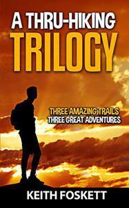 A Thru-Hiking Trilogy