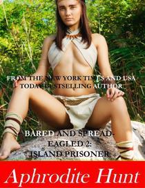 Bared and Spread-eagled 2: Island Prisoner