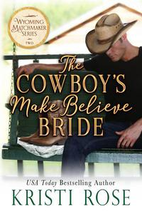 The Cowboy's Make Believe Bride