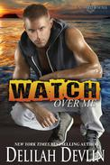 Watch Over Me: A Military Romance