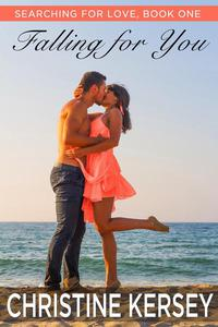 Falling for You (Searching for Love, Book One)
