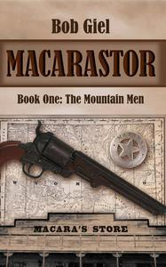 Macarastor Book One: The Mountain Men
