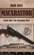 Macarastor Book One: The Mountain Men