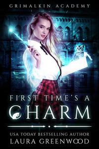 First Time's A Charm Grimalkin Academy reverse harem paranormal Laura Greenwood
