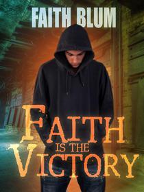 Faith is the Victory
