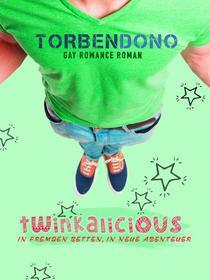 Twinkalicious - In fremden Betten, in neue Abenteuer [Gay Romance]
