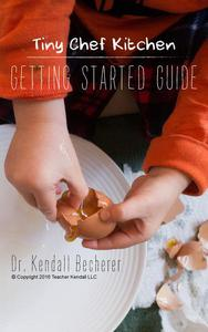 Tiny Chef Kitchen: Getting Started Guide