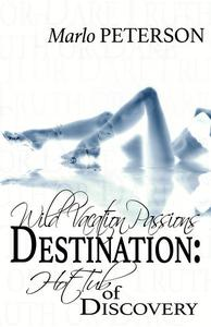Destination: Hot Tub Of Discovery (Wild Vacation Passions #4)