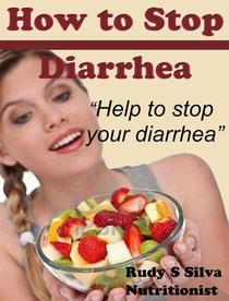 How to Stop Diarrhea: Help to Stop your Diarrhea
