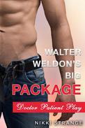 Walter Weldon's Big Package: Doctor Patient Sex Play